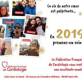 Carte de vœux de la Fédération Française de Cardiologie et du Club Cœur et Santé. La vie de notre cœur est palpitante, en 2019, prenons en soin